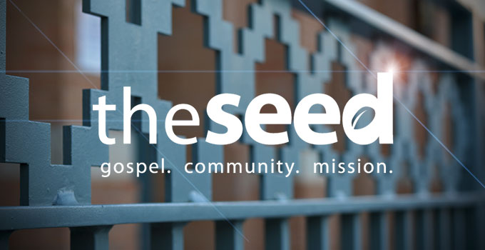 The Seed. Gospel. Community. Mission.